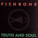 Fishbone: Truth And Soul