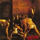 SKIDROW: slave to the grind