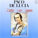 Paco de Luca: Entre Dos Aguas