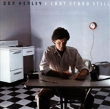 DON HENLEY: I CANT STAND STILL