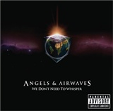 Angels and Airwaves: We dont need to whisper