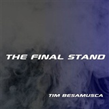 The Final Stand: Tim Besamusca