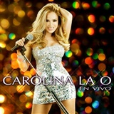 Carolina la O: En Vivo