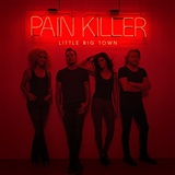 Little Big Town: Pain Killer Little Big Town