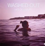 Washed Out: life of leisures