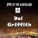 Del Griffith: Spirit of the Wasteland