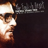 Bill Evans: My Foolish Heart
