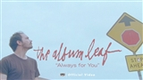The Album Leaf: Always for You