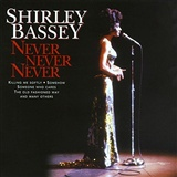 Shirley Bassey: Never Never Never