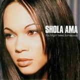 Shola Ama: You might need somebody