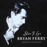 Brayn Ferry: Slave to love