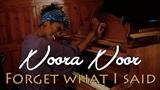 Noora Noor: Forget What I Said