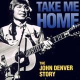 John Denver: Take Me Home