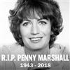 R I P PENNY MARSHALL