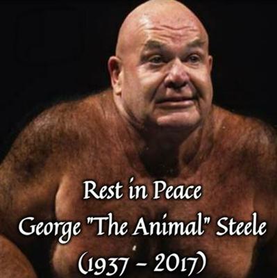 R I P George The Animal Steele