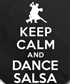 I absolutely love to dance to Salsa.