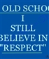 Good old fashioned respect
